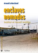Ouvrage en ligne : Enclaves nomades. Habitat et travail mobiles   Géographie des migrations   Scoop.it