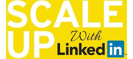 20 Ways You Can Use LinkedIn To Scale Up Your Start Up Business! | Linkedin for Business Marketing | Scoop.it