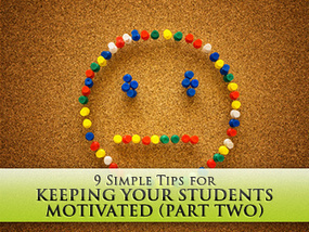 9 Simple Tips for Keeping Your Students Motivated (Part Two) | TEACHING | Scoop.it
