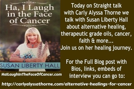 Alternative Healings for Cancer | Carly Alyssa Thorne, Carly A Thorne, Conscious Business | Education | Scoop.it