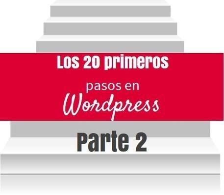 Los 20 primeros pasos en Wordpress - Parte 2 | IncluTICs | Scoop.it