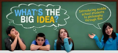 What's the Big Idea? | Teaching Philosophy through feature film clips | Middle School Media Lit and Critical Thinking | Scoop.it