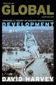 ResoluteReader: David Harvey - Spaces of Global Capitalism | real utopias | Scoop.it