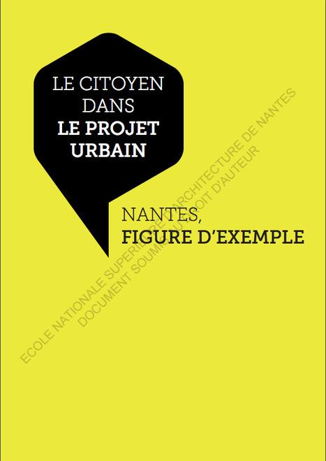 Le CITOYEN dans le projet urbain : Nantes, figure d'exemple | actions de concertation citoyenne | Scoop.it