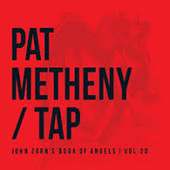 Free Jazz: Pat Metheny – Tap: John Zorn's Book of Angels, Vol. 20 ... | My articles of interest | Scoop.it