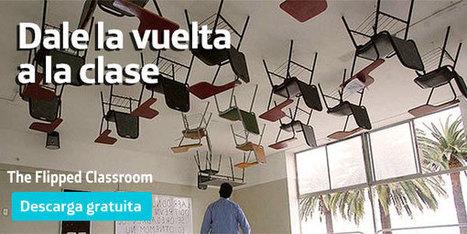Dale la vuelta a la clase, Flipped Classroom | Monográfico  Fundación Telefónica | España | Educación y TIC | Scoop.it