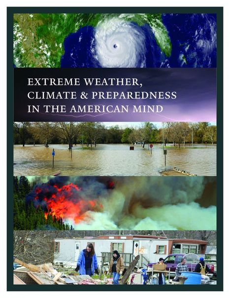 Extreme Weather, Climate & Preparedness | Yale Project on Climate Change Communication | Climate | Scoop.it