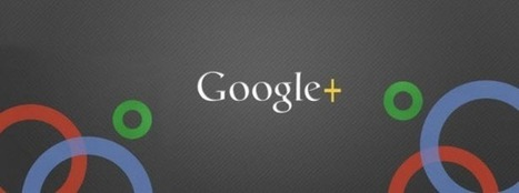 Google+ Resources to Help You Create a Strategy for Success   Social Media Today   All things Google+   Scoop.it