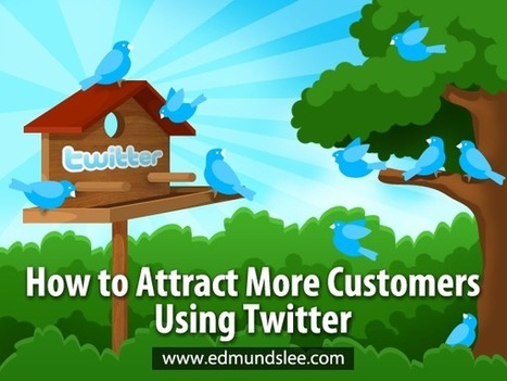 How to Attract More Customers Using Twitter | La Buona Comunicazione | Scoop.it
