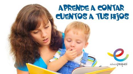 Aprende a contar un cuento a tus hijos - Escuela de padres | Educapeques Networks. Portal de educación | Scoop.it