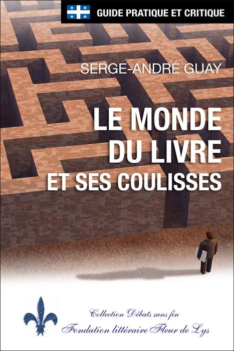 Exemplaire numérique gratuit – «Le monde du livre et ses coulisses» est désormais gratuit en format numérique | Le nouveau monde du livre par la Fondation littéraire Fleur de Lys | Scoop.it