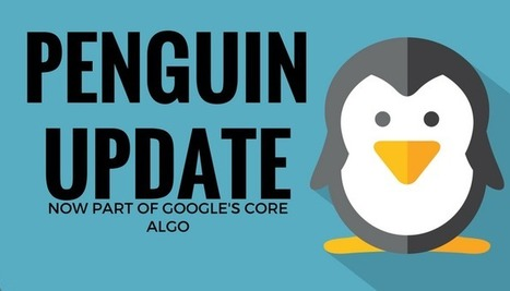 Penguin is Now a Real-Time Component of Google's Core Algorithm - Search Engine Journal | e-commerce & social media | Scoop.it