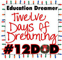 Education Dreamer: 12 Days of Dreaming #12DOD | ED|IT| | Scoop.it