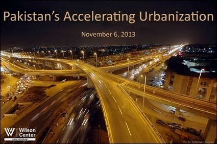 Pakistan's Accelerating Urbanization | Wilson Center | Human Geography | Scoop.it