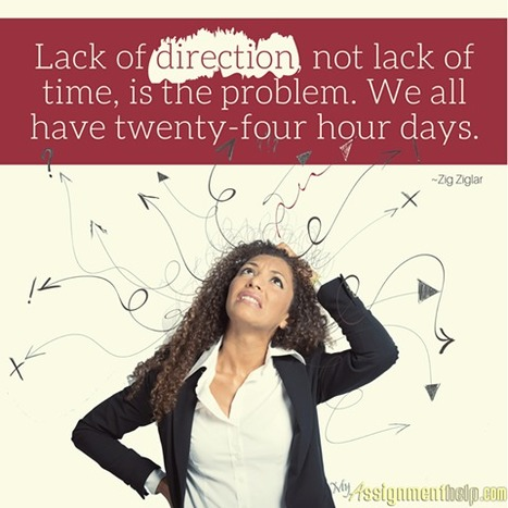 Lack of direction, not lack of time, is the problem. We all have the same twenty-four hour days | MyAssignmentHelp.Com Reviews Australia Assignment Help | Scoop.it