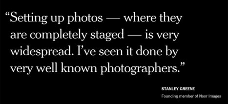 Staging, Manipulation and Truth in Photography - The New York Times | Photojournalism & documentary photography Fotografia sociale e documentaria, fotogiornalismo | Scoop.it