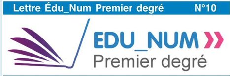 La lettre #Edu_Num 1er degré de mars est en ligne ! #EcoleNumérique via @Edu_Num | Tice et C2i2eM2 | Scoop.it