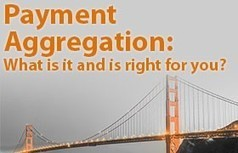 Payment Aggregation: Is it right for you? | 21st_Century Good: Social and Content | Scoop.it