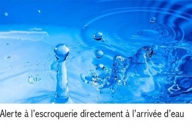 Alerte à l'escroquerie… à l'eau!   Les infos de SXMINFO.FR   Scoop.it