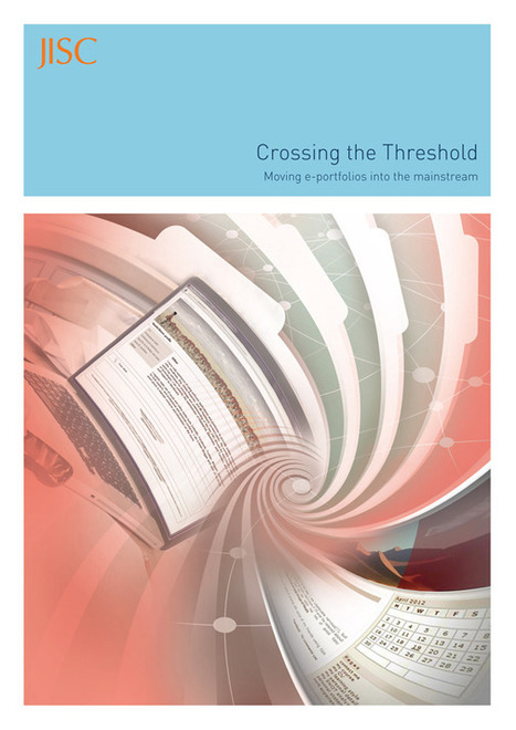 Crossing the Threshold: Moving e-portfolios into the mainstream : JISC | Docentes y TIC (Teachers and ICT) | Scoop.it