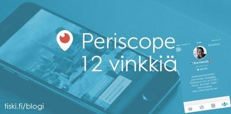#PeriscopeFi 12 vinkkiä - Periscope-lähetyksiin katsojia | Uusi oppiminen | Scoop.it