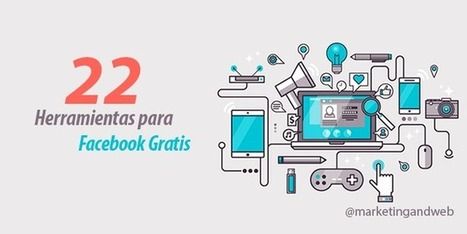 #SocialMediaMarketing : 22 herramientas de Facebook gratis para empresas | Estrategias de Social Media Marketing: | Scoop.it