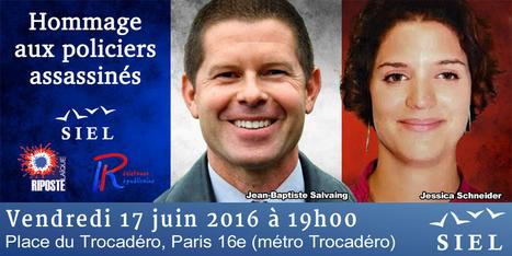 Vendredi, nous serons avec le SIEL pour rendre hommage aux policiers assassinés | Résistance Républicaine | Islam : danger planétaire | Scoop.it