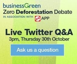 BusinessGreen Zero Deforestation Hub   Responsible supply chains   Scoop.it
