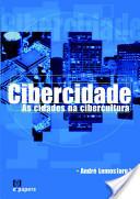Cibercidade: As cidades na cibercultura | Cibercultura1234 | Scoop.it