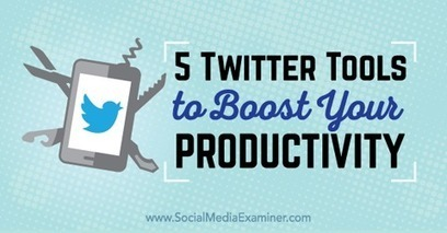 5 Twitter Tools to Boost Your Productivity | Social Media Power | Scoop.it