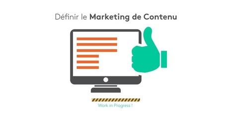 Définir le marketing de contenu : work in progress ! | réseaux sociaux-relations presse-communication-culture | Scoop.it