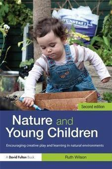 Nature and Young Children: Encouraging Creative Play and Learning in Natural Environments - Ruth Wilson - Download Educational | Remembering To Play | Scoop.it