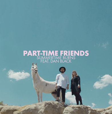 Découverte: Part-Time Friends, le clip de Summertime Burns feat Dan Black‏ ! - Cotentin webradio actu buzz jeux video musique electro  webradio en live ! | cotentin webradio webradio: Hits,clips and News Music | Scoop.it