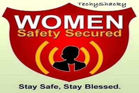 Best Mobile Apps For Women Safety | TechyShacky | Anshul Mathur | Scoop.it