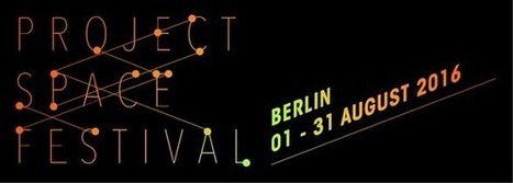 Project Space Festival Berlin 2016 | e-flux | art move | Scoop.it