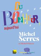 Du bonheur, aujourd'hui / Michel Serres et Michel Polacco, Editions le Pommier, 2015 | Bibliothèque de l'Ecole des Ponts ParisTech | Scoop.it