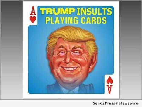 Announcing the Trump Insults Playing Cards: full color caricatures of all the people whom Donald Trump has insulted | Send2Press Newswire | Send2Press Newswire | Scoop.it