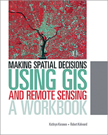 Making Spatial Decisions Using GIS and Remote Sensing: A Workbook | GIS and Remote Sensing | Scoop.it