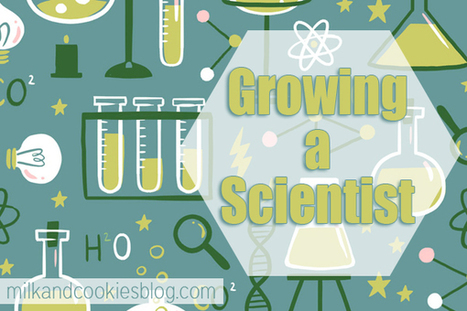 Growing a Scientist - Milk and Cookies | HCS Learning Commons Newsletter | Scoop.it
