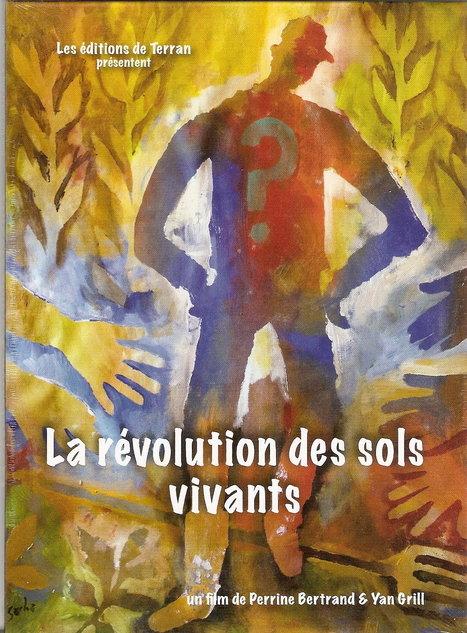 La révolution des sols vivants, un film pour réfléchir   AC Agriculture de Conservation   Scoop.it