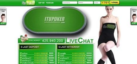 Itupoker.Com Agen Poker Online Indonesia Terpercaya - TheBlog | Jejak Seo | Scoop.it