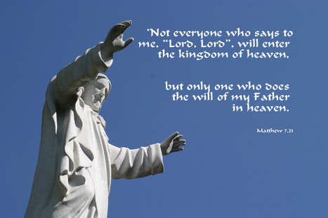 "Matthew 7.21 Poster - 'Not everyone who says to me, ""Lord, Lord"", will enter the kingdom of heaven, but only one who does the will of my Father in heaven. 
