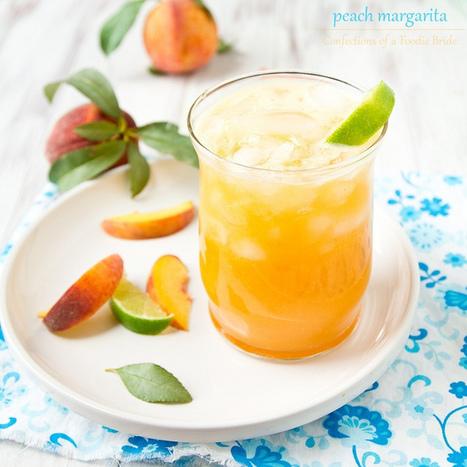 Peach Margarita Recipe   Confections of a Foodie Bride   Outdoor cooking   Scoop.it