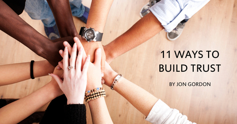 11 Ways to Build Trust | Cultivate. The Power of Winning Relationships | Scoop.it