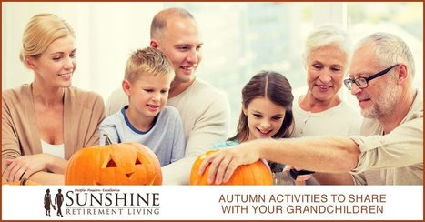 Autumn Activities to Share With Your Grandchildren - Sunshine Retirement Living | Retirement Lifestyles | Scoop.it
