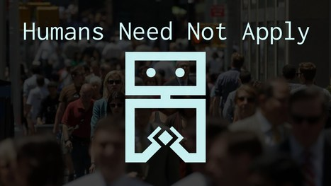 Humans Need Not Apply - YouTube | leapmind | Scoop.it