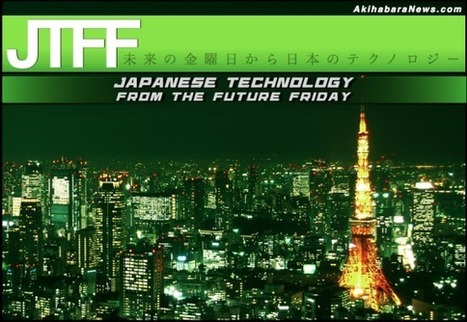 Japanese Technology from the Future Friday [via Akihabara News] | anthrobotic.com | Scoop.it