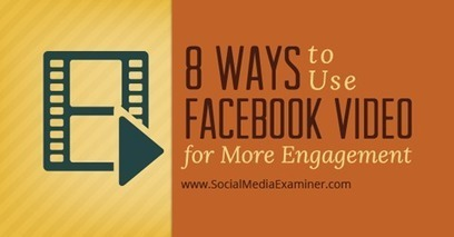 8 Ways to Use Facebook Video for More Engagement     All Facebook   Scoop.it