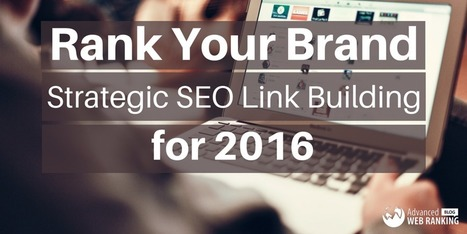 Rank Your Brand: Strategic SEO Link Building for 2016 | SEO | Scoop.it