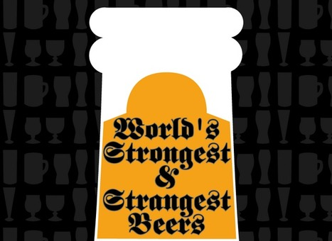 World's Strongest & Strangest Beers ★ Daily Infographic | infographies | Scoop.it